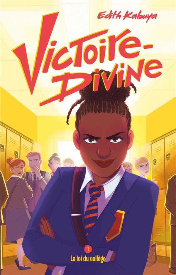 VICTOIRE-DIVINE - TOME 1 - LA LOI DU COLLEGE
