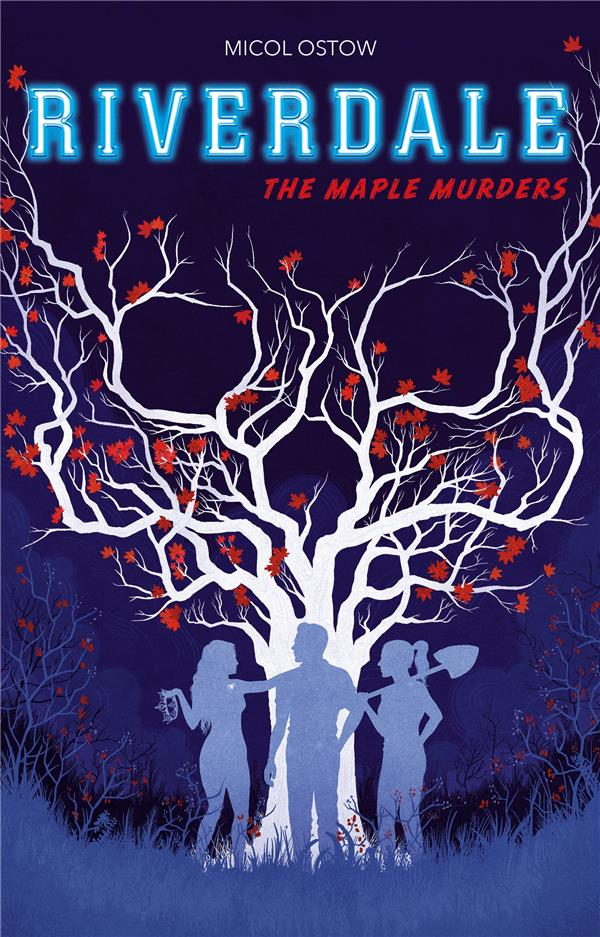 RIVERDALE - T03 - RIVERDALE - THE MAPLE MURDERS