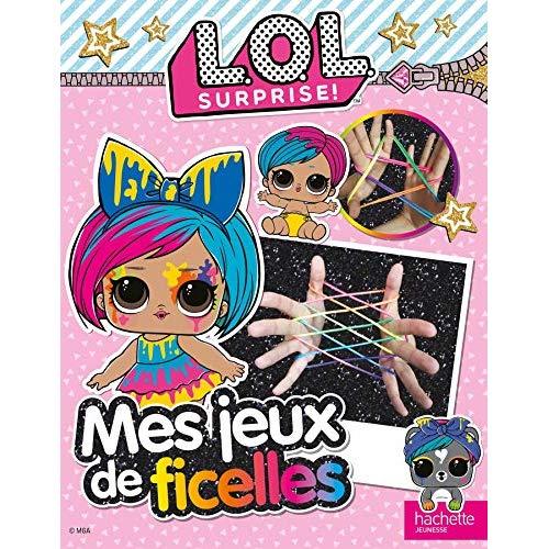 L.O.L SURPRISE ! - MES JEUX DE FICELLES