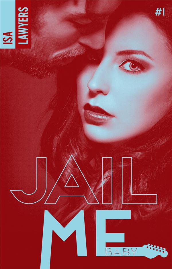 JAIL ME, BABY - TOME 1