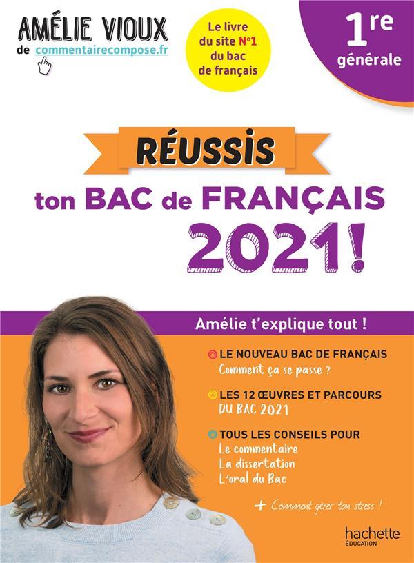 AMELIE VIOUX - REUSSIS TON BAC DE FRANCAIS 2021 - FRANCAIS 1RE
