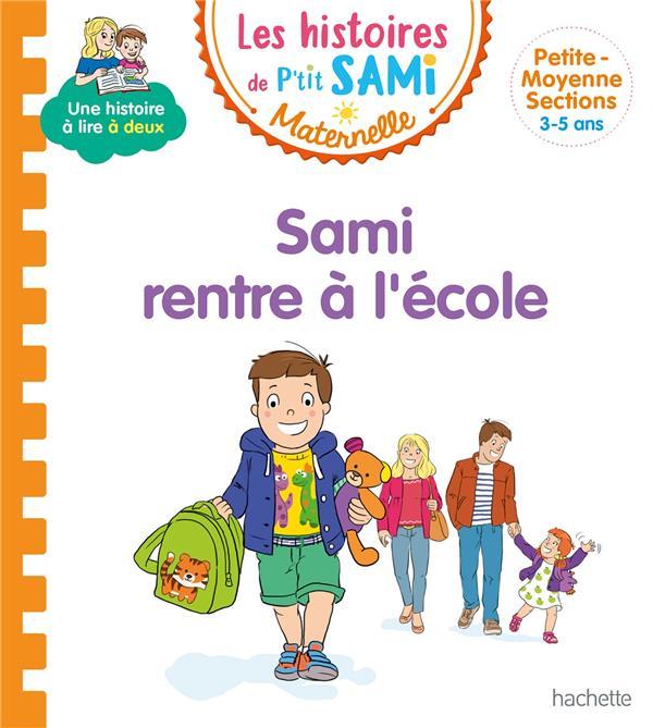LES HISTOIRES DE P'TIT SAMI MATERNELLE (3-5 ANS) : SAMI RENTRE A L'ECOLE