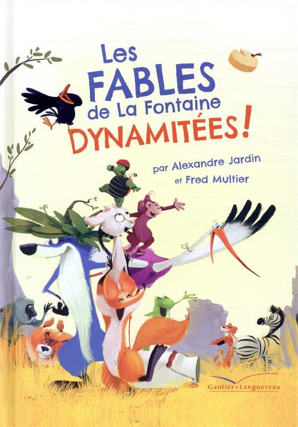 LES FABLES DE LA FONTAINE DYNAMITEES