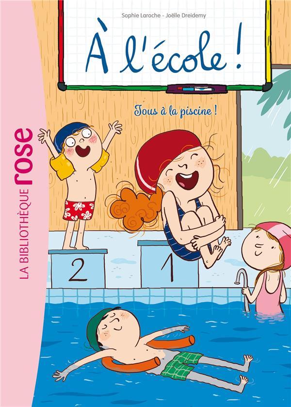 A L'ECOLE ! - T04 - A L'ECOLE ! 04 - TOUS A LA PISCINE !