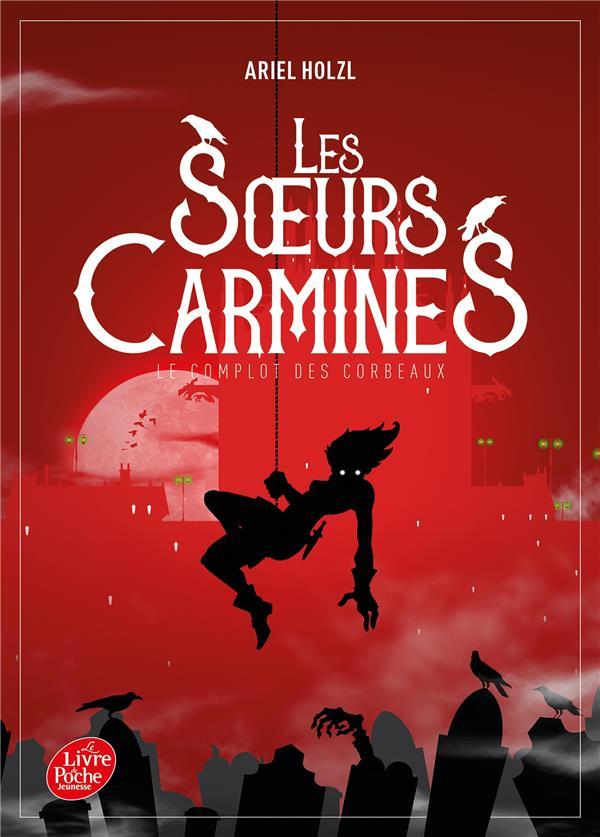 LES SOEURS CARMINES - TOME 1 - LE COMPLOT DES CORBEAUX