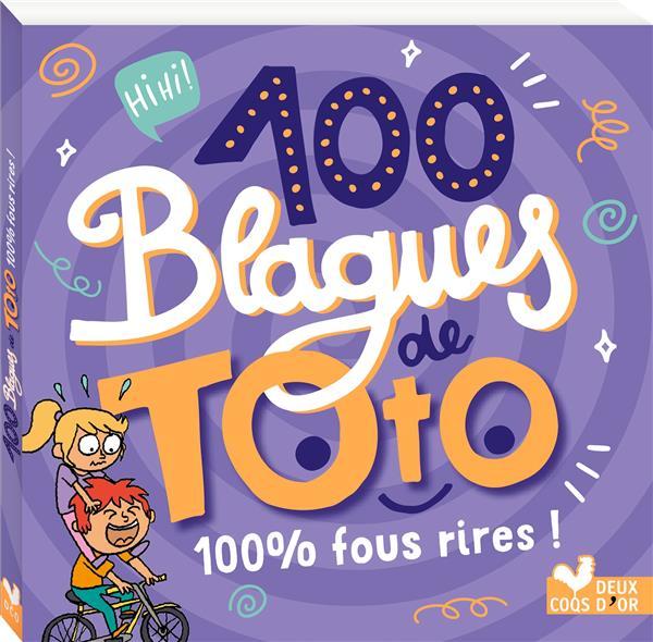 100 BLAGUES DE TOTO - 100 % FOUS RIRES