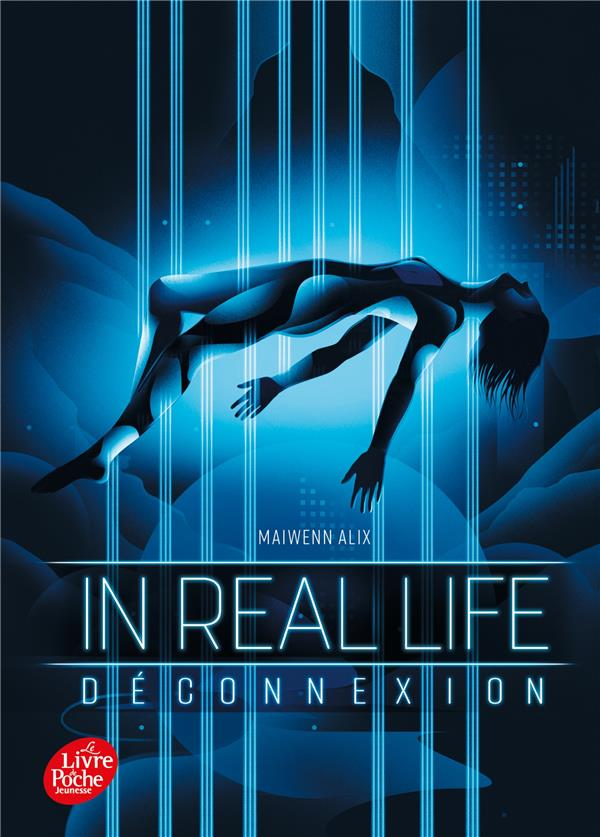 IN REAL LIFE - TOME 1 - DECONNEXION