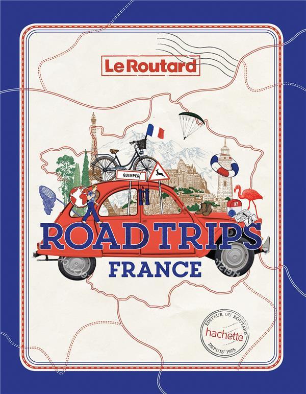 ROAD TRIPS FRANCE - SUR LES PLUS BELLES ROUTES DE FRANCE