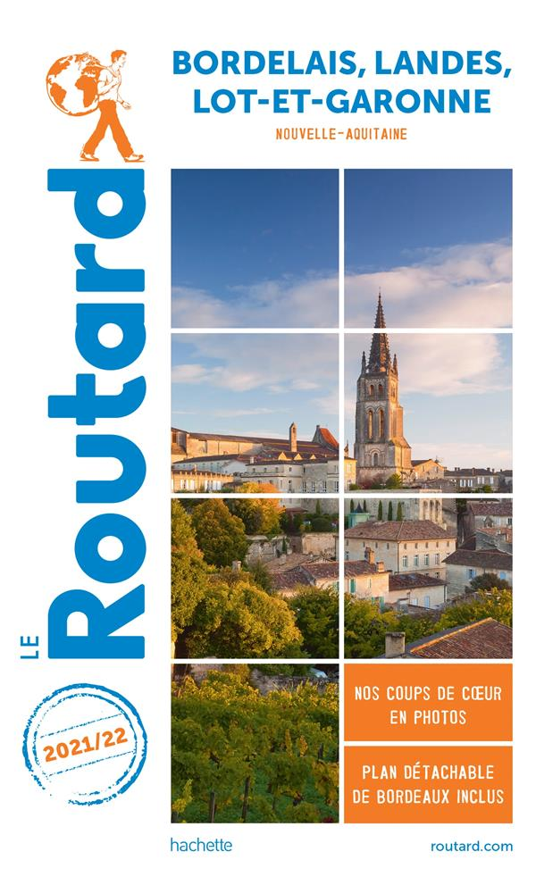 GUIDE DU ROUTARD BORDELAIS LANDES LOT-ET-GARONNE 2021/22 - (NOUVELLE-AQUITAINE)