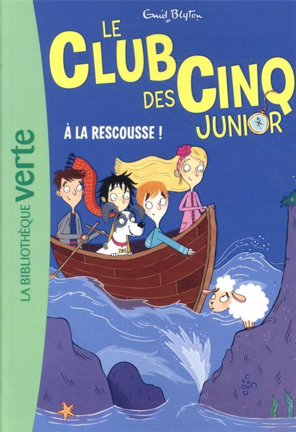 LE CLUB DES CINQ JUNIOR - T10 - LE CLUB DES CINQ JUNIOR 10 - A LA RESCOUSSE