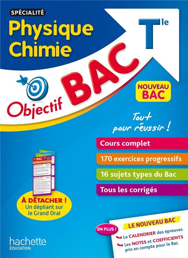 OBJECTIF BAC - SPECIALITE PHYSIQUE CHIMIE TERM + EPREUVE ORALE