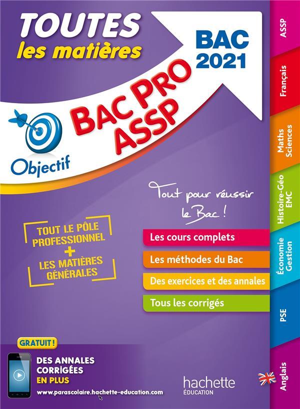 OBJECTIF BAC - TOUTES LES MATIERES BAC PRO ASSP 2021