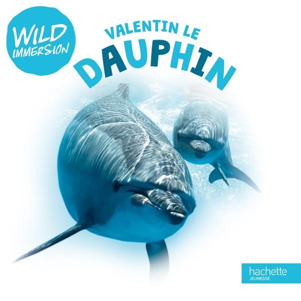 WILD IMMERSION - VALENTIN LE DAUPHIN