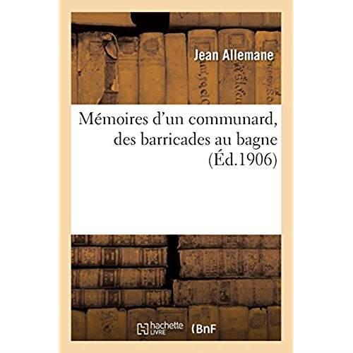 MEMOIRES D'UN COMMUNARD, DES BARRICADES AU BAGNE