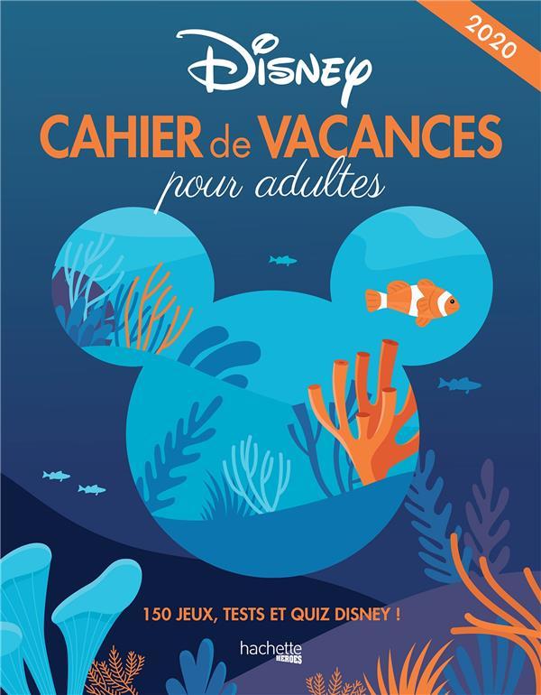 CAHIER DE VACANCES POUR ADULTE DISNEY 2020 - 150 JEUX, TESTS ET QUIZ DISNEY !
