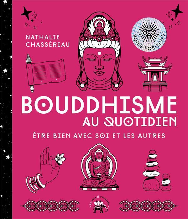 BOUDDHISME AU QUOTIDIEN - NOUVELLE EDITION