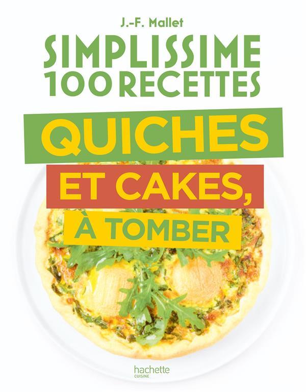 SIMPLISSIME 100 RECETTES QUICHES ET CAKES A TOMBER