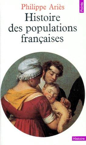 HISTOIRE DES POPULATIONS FRANCAISES ET DE LEURS ATTITUDES DEVANT LA VIE DEPUIS LE XVIIIE SIECLE