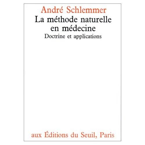 LA METHODE NATURELLE EN MEDECINE - DOCTRINE ET APPLICATIONS