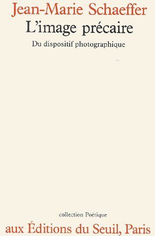 IMAGE PRECAIRE. DU DISPOSITIF PHOTOGRAPHIQUE (L')