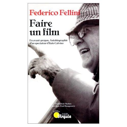 FAIRE UN FILM. PRECEDE DE : AUTOBIOGRAPHIE D'UN SPECTATEUR, D'ITALO CALVINO