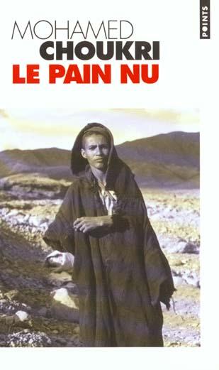 PAIN NU. RECIT AUTOBIOGRAPHIQUE (LE)