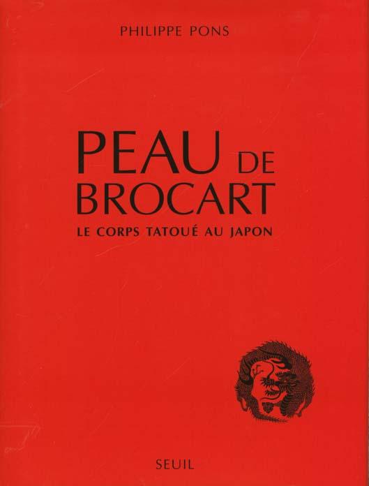 PEAU DE BROCART. LE CORPS TATOUE AU JAPON