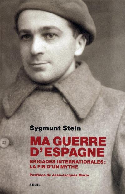 MA GUERRE D'ESPAGNE. BRIGADES INTERNATIONALES : LA FIN D'UN MYTHE