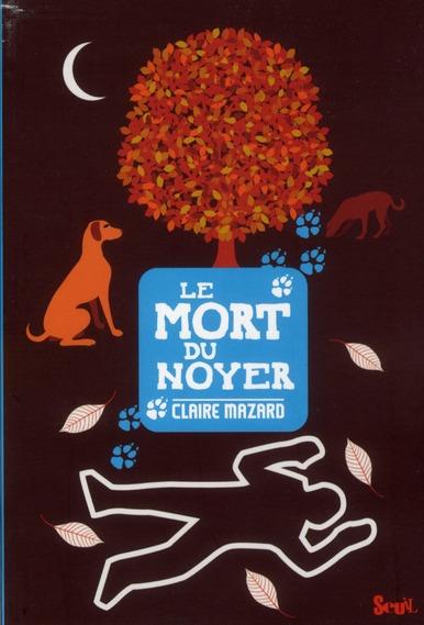 MORT DU NOYER (LE)