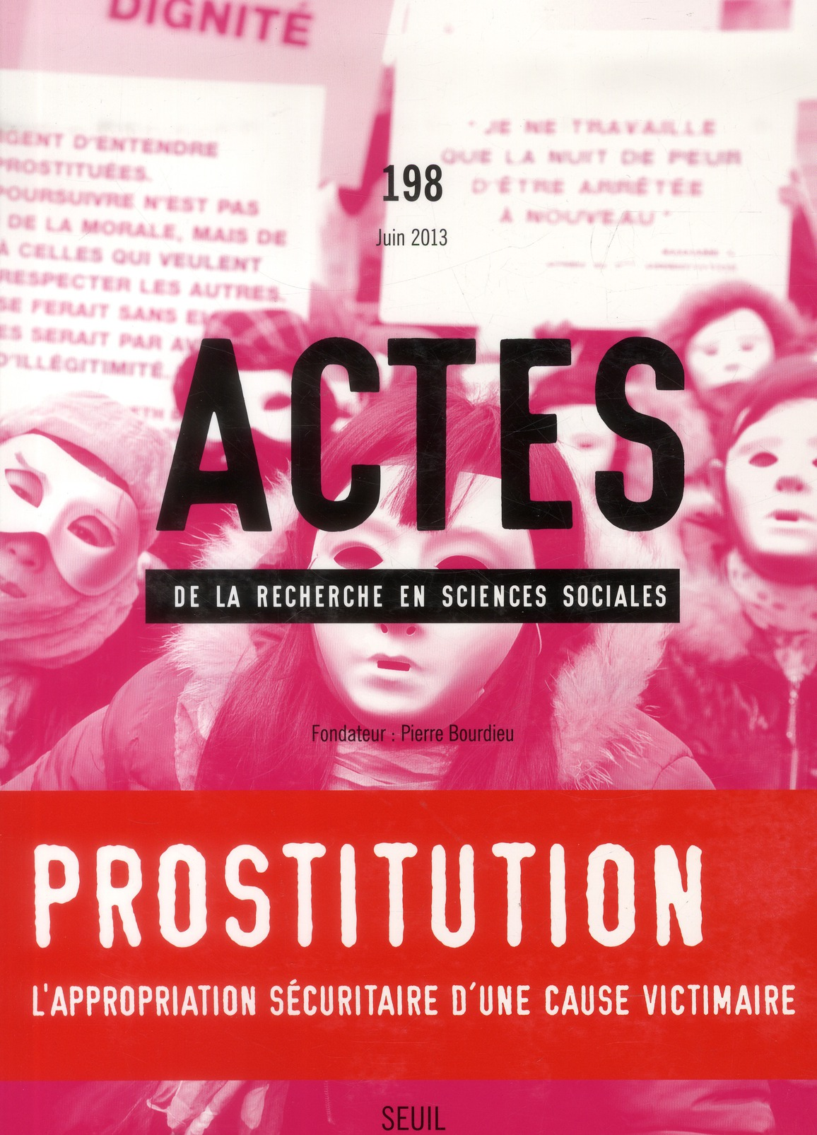 ACTES DE LA RECHERCHE EN SCIENCES SOCIALES, N 198. LA PROSTITUTION MISE A NU PAR SES INSTITUTIONS