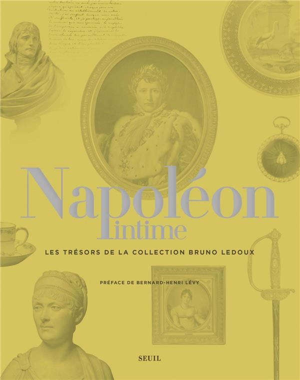 NAPOLEON INTIME - LES TRESORS DE LA COLLECTION BRUNO LEDOUX