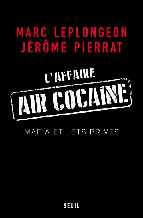 L'AFFAIRE AIR COCAINE. MAFIA ET JETS PRIVES