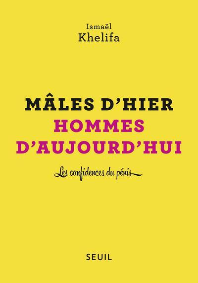 MALES D'HIER, HOMMES D'AUJOURD'HUI