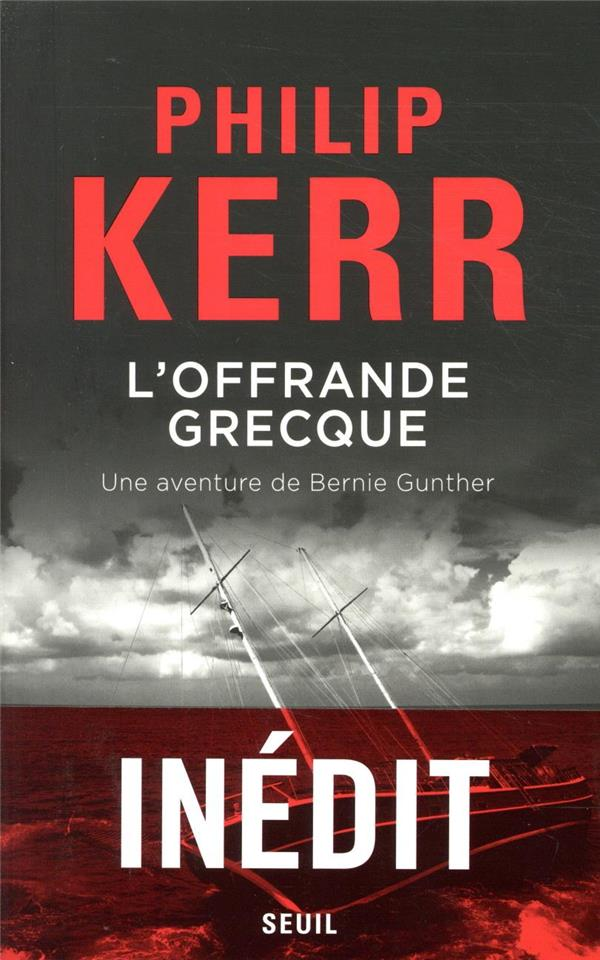 L'OFFRANDE GRECQUE - UNE AVENTURE DE BERNIE GUNTHER