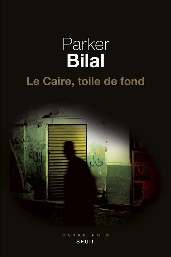 LE CAIRE, TOILE DE FOND