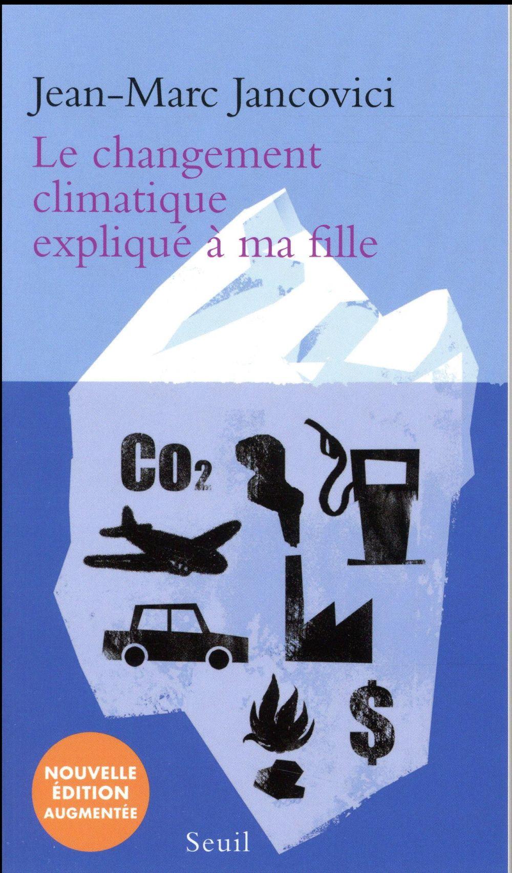 LE CHANGEMENT CLIMATIQUE EXPLIQUE A MA FILLE (NOUVELLE EDITION)