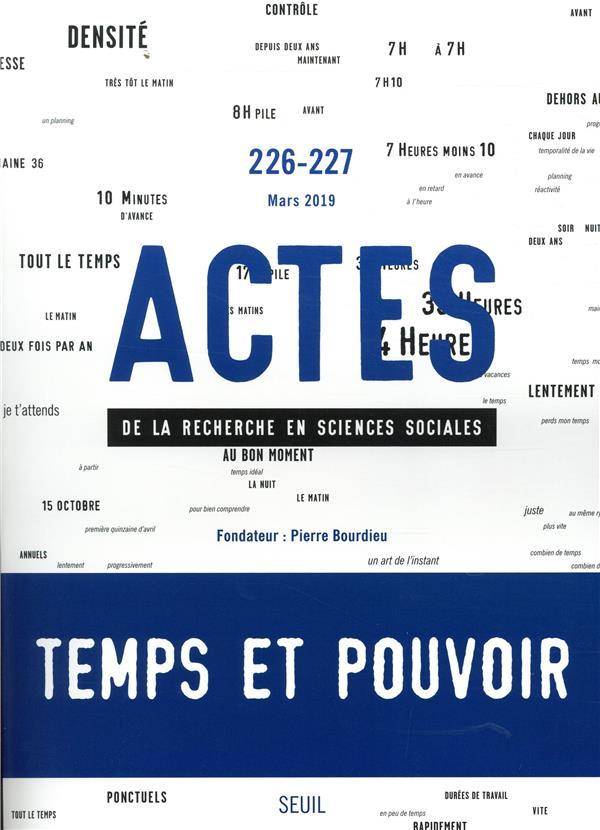ACTES DE LA RECHERCHE EN SCIENCES SOCIALES NUMERO 226-227 TEMPS ET POUVOIR