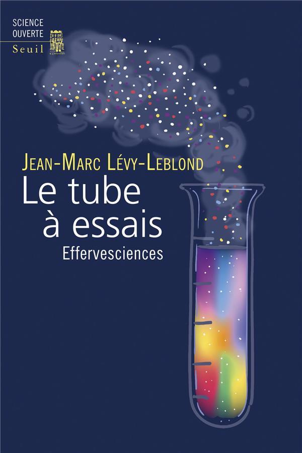 LE TUBE A ESSAIS. EFFERVESCIENCES
