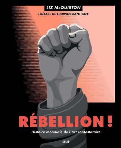 REBELLION ! - HISTOIRE MONDIALE DE L'ART CONTESTATAIRE