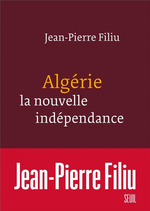 ALGERIE, LA NOUVELLE INDEPENDANCE