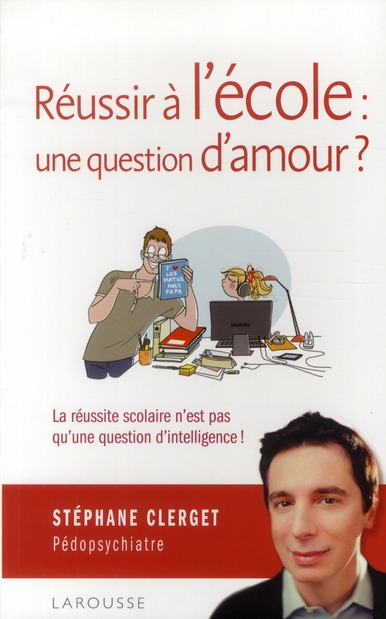 REUSSIR A L'ECOLE : UNE QUESTION D'AMOUR ?