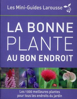 LA BONNE PLANTE AU BON ENDROIT