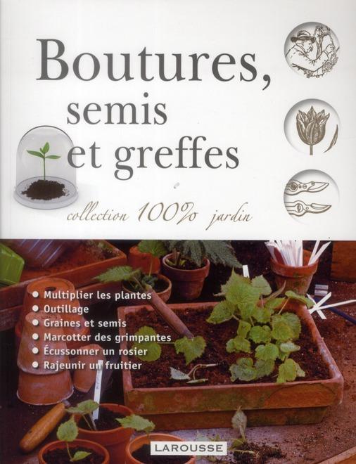 BOUTURES SEMIS ET GREFFES - NOUVELLE PRESENTATION