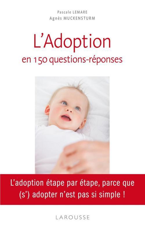 L'ADOPTION EN 150 QUESTIONS - REPONSES