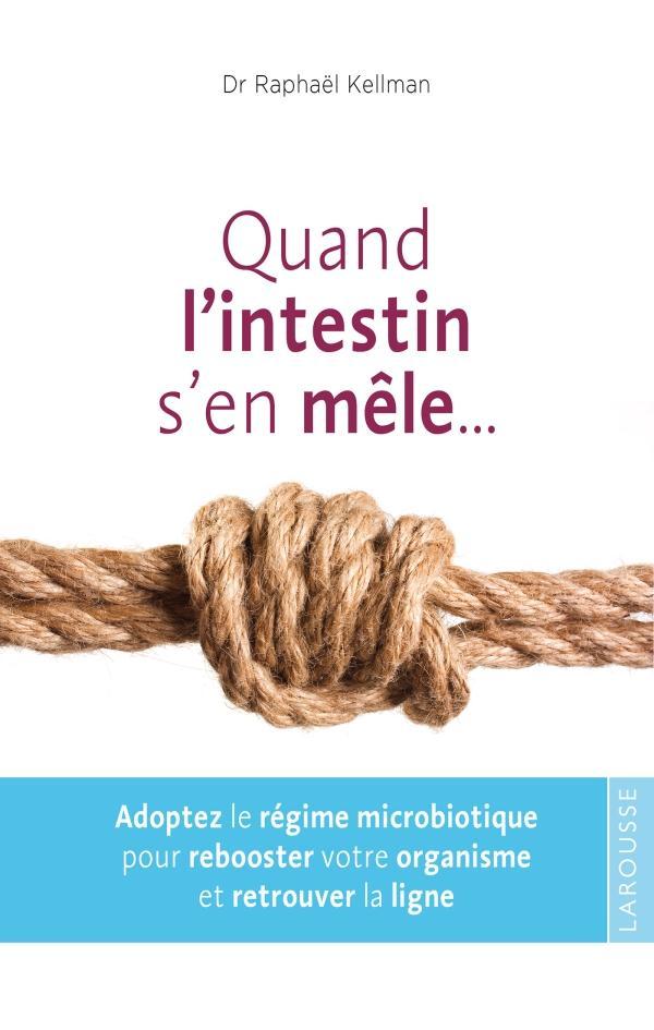 QUAND L'INTESTIN S'EN MELE ...