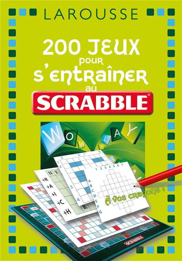 200 JEUX POUR S'ENTRAINER AU JEU SCRABBLE