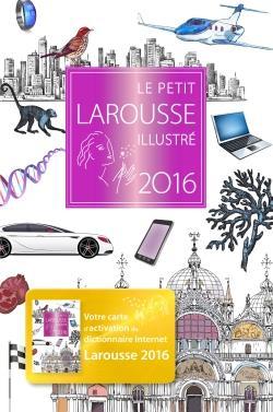 LE PETIT LAROUSSE ILLUSTRE 2016