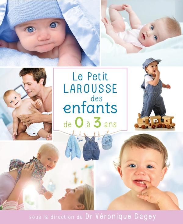 PETIT LAROUSSE DES ENFANTS DE 0 A 3 ANS/NP