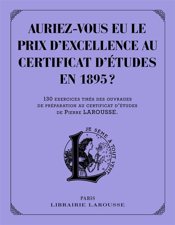 AURIEZ-VOUS EU LE PRIX D'EXCELLENCE AU CERTIFICAT D'ETUDES EN 1895 ?