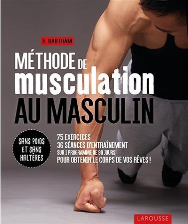 METHODE DE MUSCULATION AU MASCULIN - SANS POIDS ET SANS HALTERES